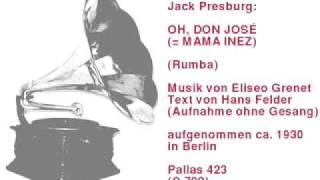 Jazz-Orchester Jack Presburg:  Oh, Don José (= Mama Inez) - Rumba