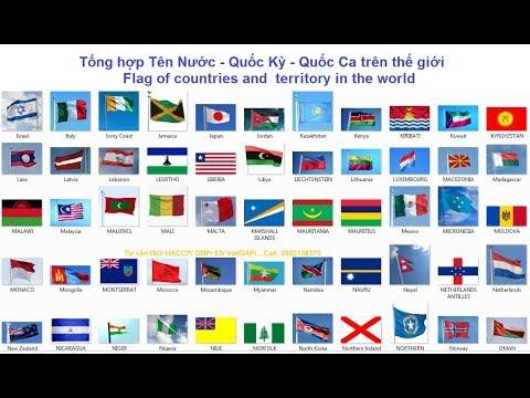 Tổng hợp Tên Nước – Quốc Kỳ – Quốc Ca trên thế giới * Flag of countries and territory in the world
