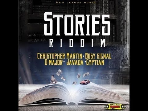 STORIES RIDDIM MIX (MAY 2019) Feat.D Major,Gyptian,Chris Martin,Javada,Busy Signal