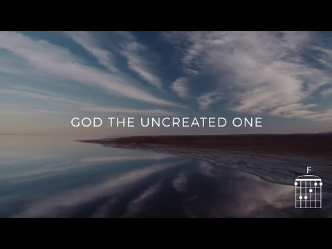 God, the Uncreated One (King Forevermore)