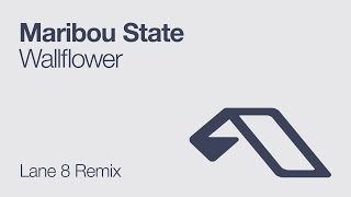 Maribou State - Wallflower (Lane 8 Remix)