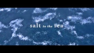 Salt to the Sea Trailer
