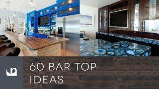 60 Bar Top Ideas
