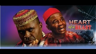Heart of a Beast        -  2014 Nigeria Nollywood Movie