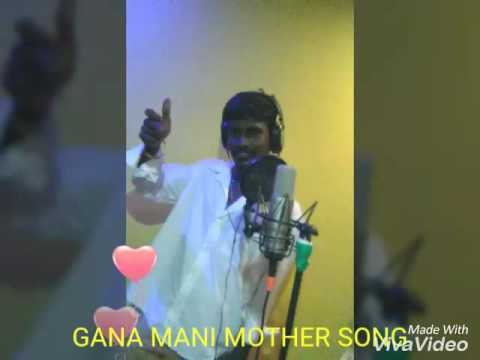 Chennai Gana @ Gana Star Mani Mother Song@