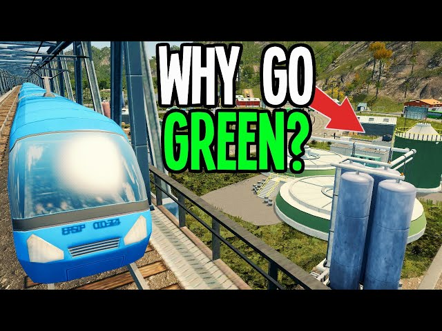 Time for Trains & Why We're Going Green in Cities Skylines!