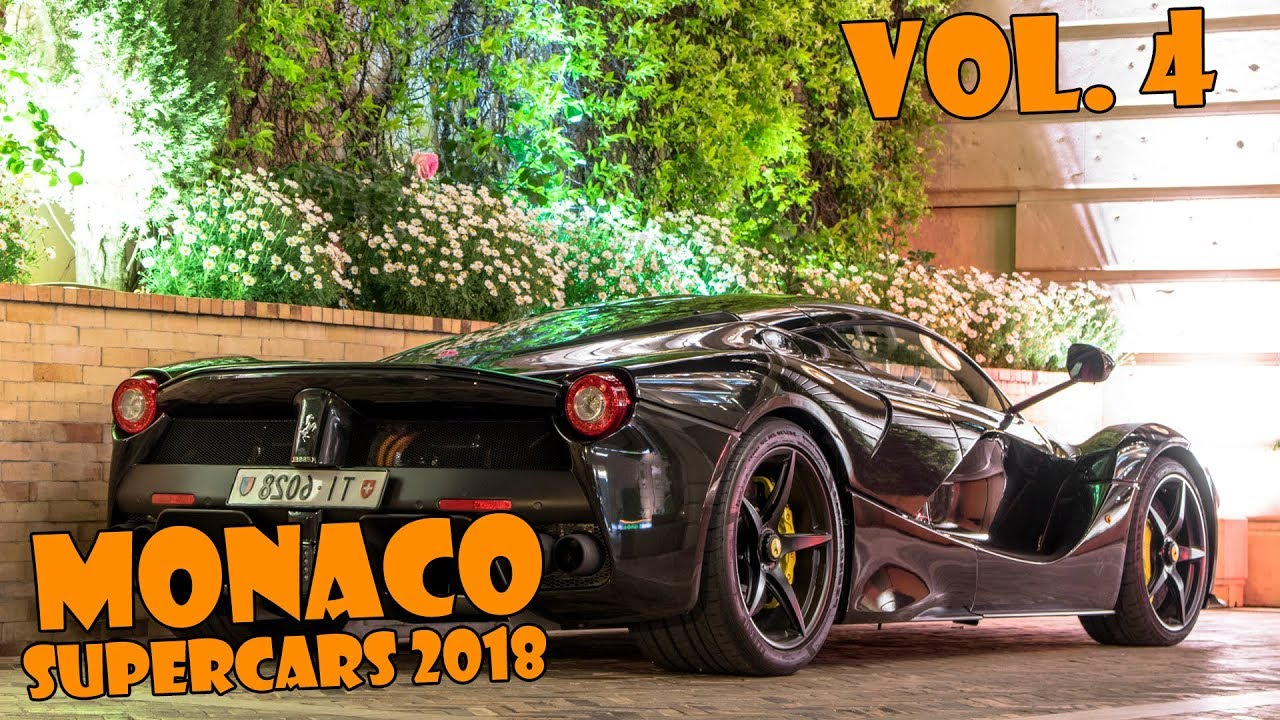 SUPERCARS IN MONACO 2017   VOL. 4 (LaFerrari, 918 Spyder, F40, N Largo, Etc  ... ) [2018 HQ]