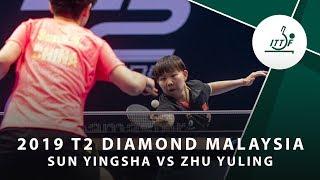 Sun Yingsha vs Zhu Yuling   T2 Diamond Malaysia (QF)