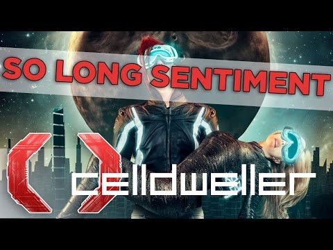 Celldweller  So Long Sentiment