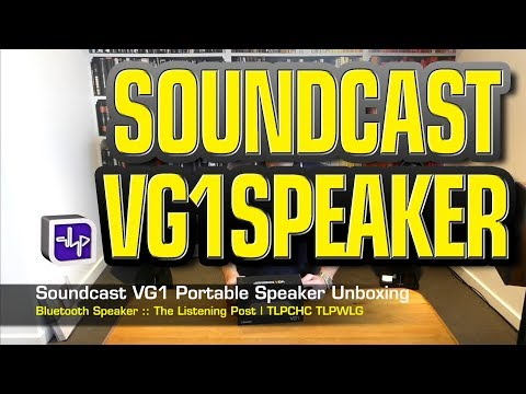 Soundcast VG1 Bluetooth Speaker Unboxing | The Listening Post | TLPCHC TLPWLG