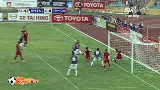 Hà Nội T&T bị từ chối oan bàn thắng trong trận gặp Hải Phòng - Vòng 9 V.League 2016