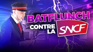 BATFLUNCH 🆚 LA SNCF : LES EXPLICATIONS - Marion et Anne So