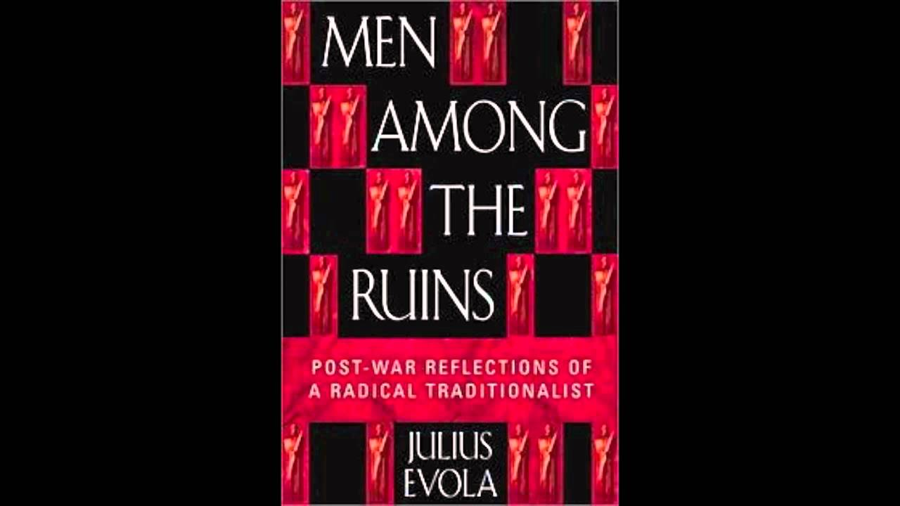 - Julius Ruins Revolution Counter-revolution Youtube I Evola Among The Men Tradition Chapter