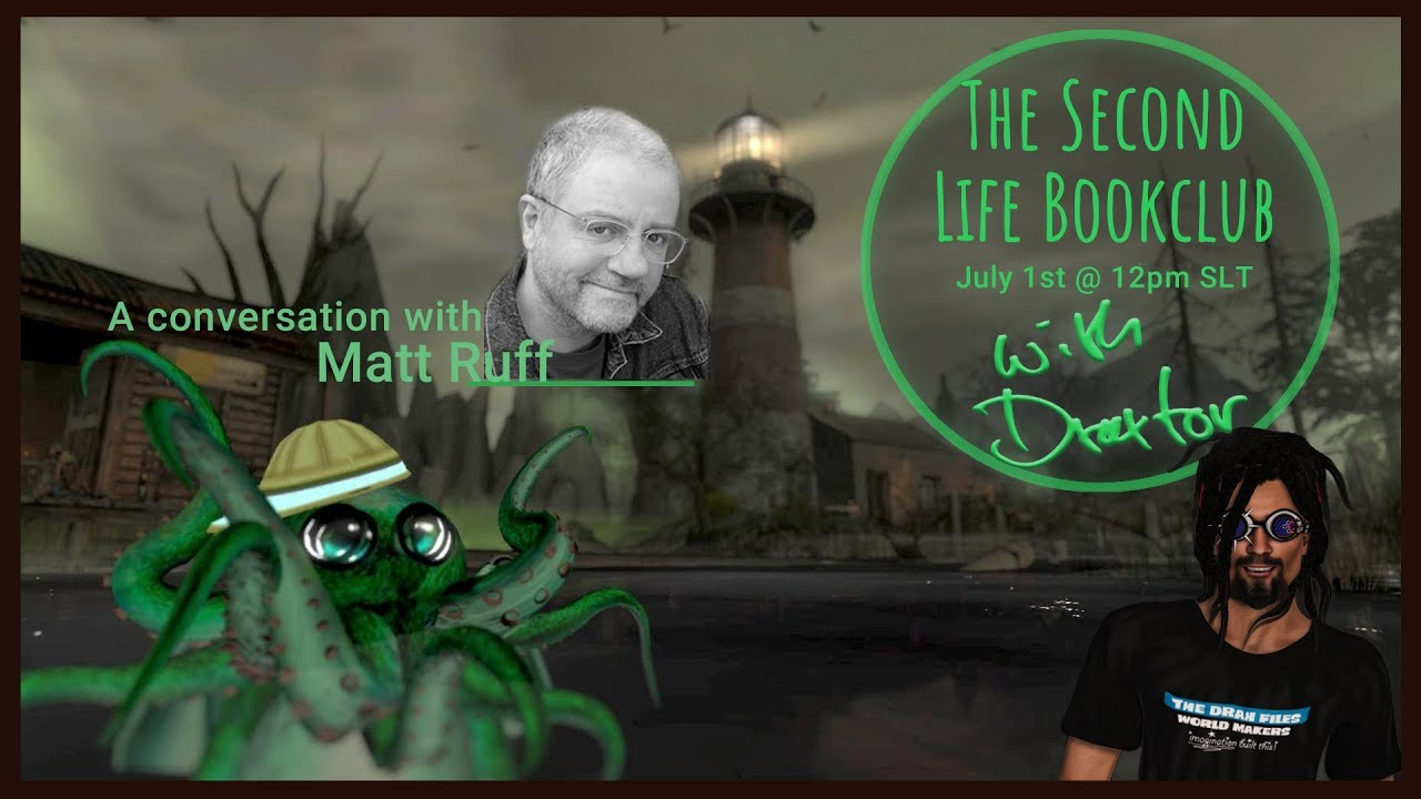 The Second Life Book Club with Draxtor - A Conversation with Author Matt Ruff