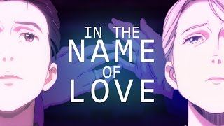 [AMV] In The Name of Love [Yuri!!! on ICE]