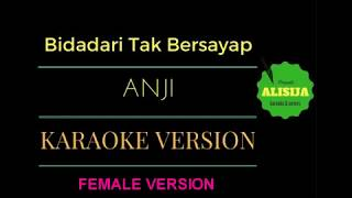 Anji - Bidadari Tak Bersayap KARAOKE FEMALE VERSION
