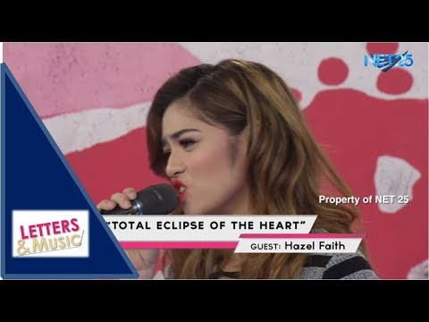 HAZEL FAITH - TOTAL ECLIPSE OF THE HEART (NET25 LETTERS AND MUSIC)