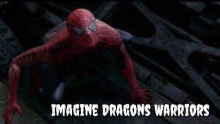 Imagine dragons warriors( spiderman 3 ...