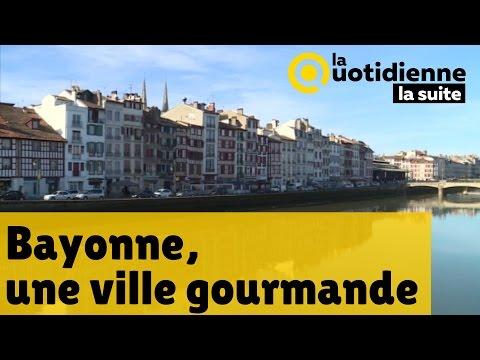 Bayonne, une ville gourmande - Le feuilleton de La Quotidienne la suite
