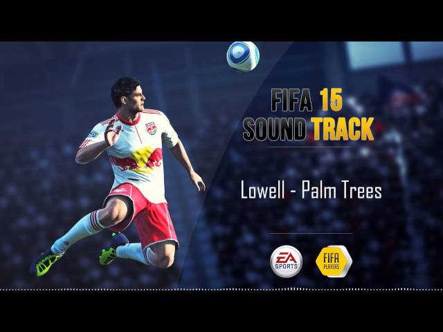 Lowell - Palm Trees (FIFA 15 Soundtrack)