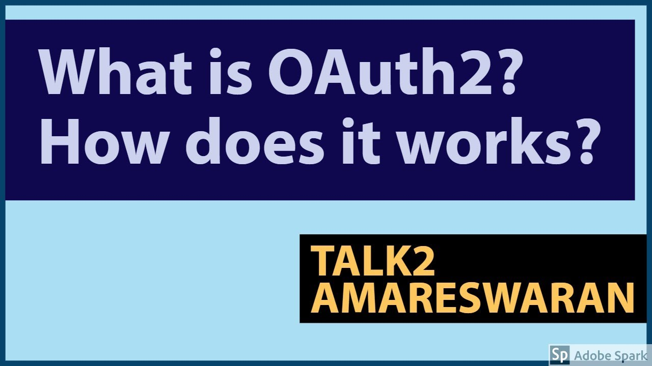 What is OAuth2? How do OAuth2 works? | OAuth Roles | Application  Registration