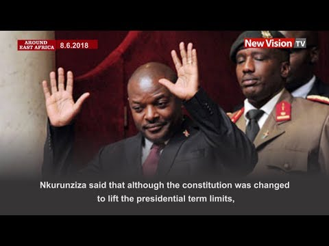 Around East Africa: New president for Burundi after 2020
