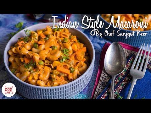 Indian Style Macaroni Recipe| इंडियन स्टाइल मैकरोन |Chef Sanjyot Keer