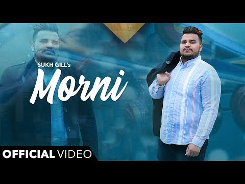 Morni (Full Song) | Sukh Gill | Happiee | Urban Bhau | New Punjabi Songs | Latest Punjabi Songs 2018