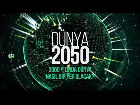 2050 yılında Dünya nasıl bir yer olacak?