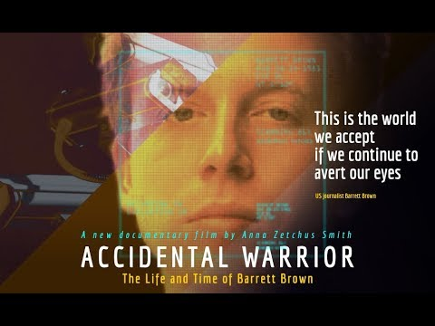 Accidental Warrior: The Life and Time of Barrett Brown [Full movie]