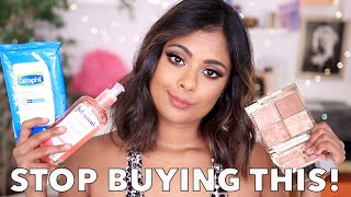 10 BEAUTY PRODUCTS TO STOP BUYING RIGHT NOW!!!