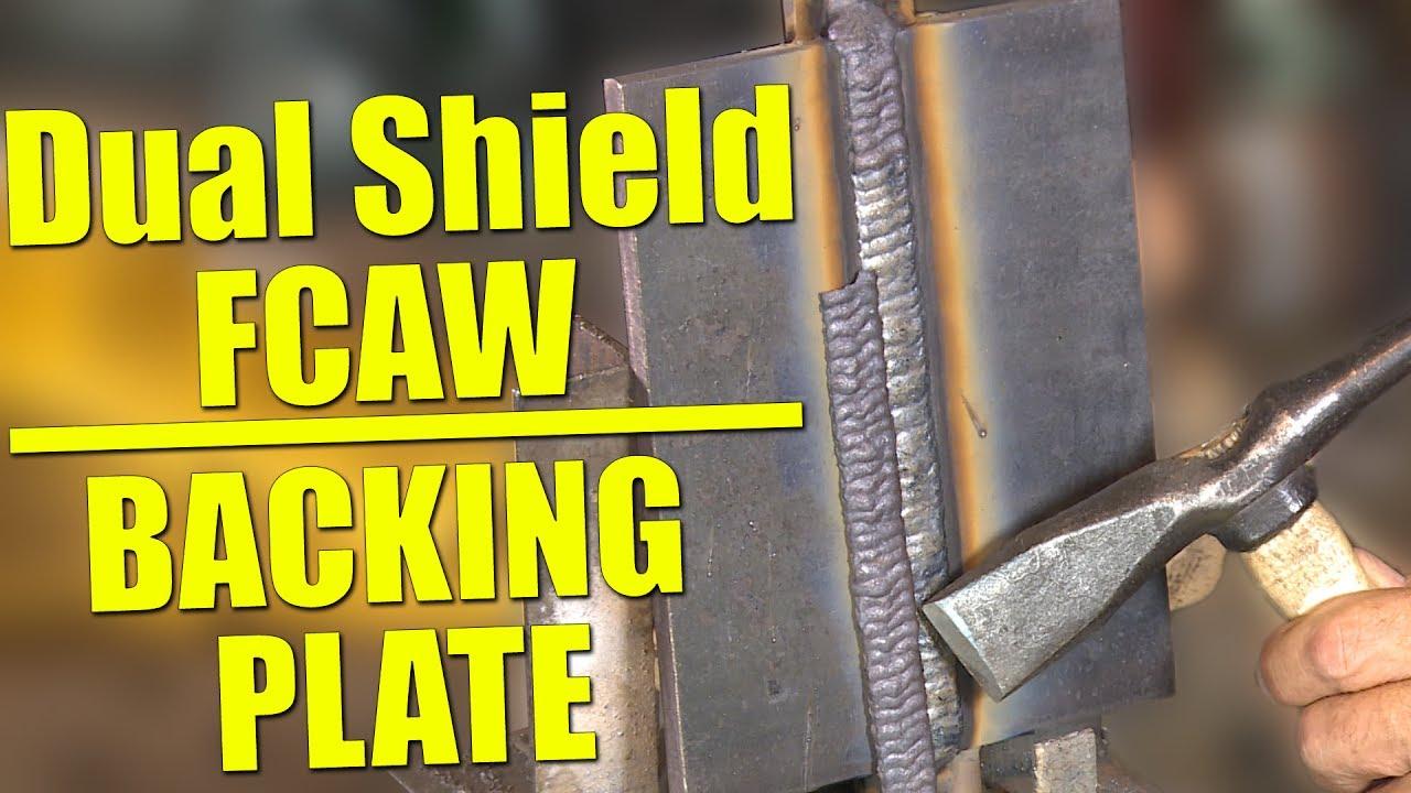 Flux Core Welding Wire >> Dual Shield Flux Core Welding with Backing Plate - YouTube