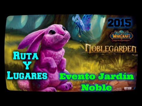 wow evento jard n noble lugares y rutas youtube