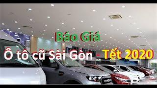 Báo Giá - Ô Tô Cũ Sài Gòn Tết 2020 |Ô TÔ CŨ SÀI GÒN