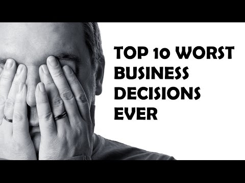 Top 10 Worst Business Decisions