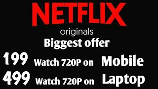 Netflix Biggest Offer 2020 Unveiled | Watch HD -720P Content in 199 Just | These Mobiles Supported