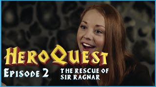 HeroQuest Episode 2 - The Rescue of Sir Ragnar