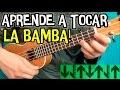 Como tocar La Bamba en ukulele (Tutorial paso a paso en 5 minutos) How to play Bamba