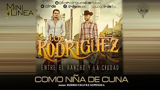 Los Rodriguez De Sinaloa - Como Niña De Cuna