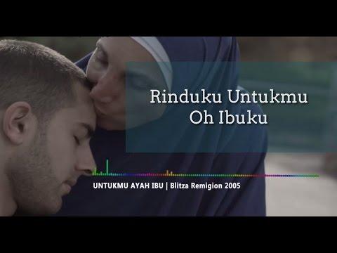 Lirik Lagu Untukmu Ayah Ibu Karya Blitza Remigion Pondok Modern Darussalam Gontor