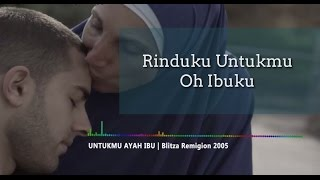 Video Lirik Lagu Untukmu Ayah Ibu Karya Blitza Remigion 2005 Pondok Modern Darussalam Gontor download MP3, 3GP, MP4, WEBM, AVI, FLV Januari 2018
