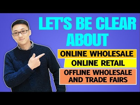 Let's Be Clear About Online Wholesale, Online Retail, Offline Wholesale And Trade Fairs