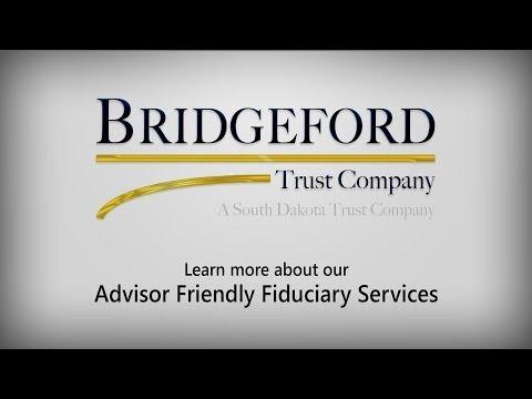 Bridgeford Trust Company - Advisor Friendly Fiduciary Services