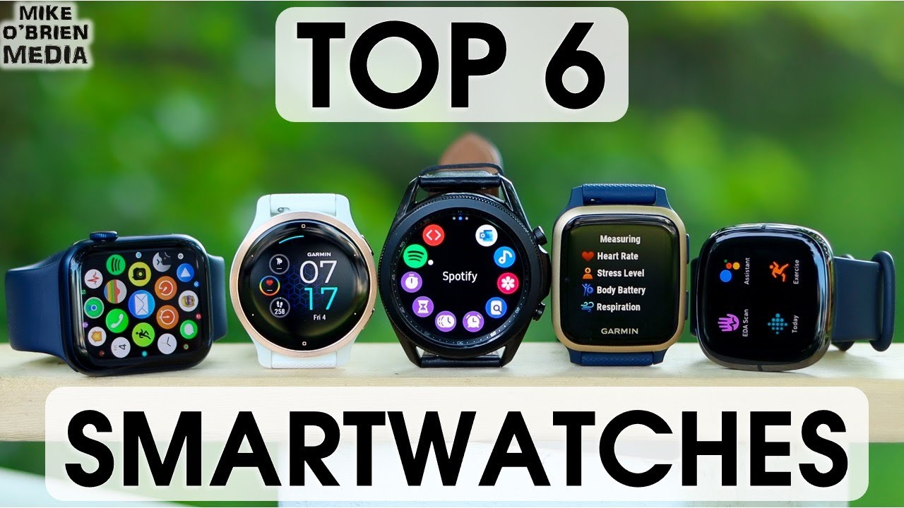 Download TOP 6 SMARTWATCHES of 2021 [Top 6 by Category]