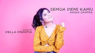 Gambar cover Semua Demi Kamu - Angga Candra Live Cover Della Firdatia