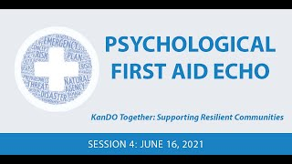 Psychological First Aid ECHO- Session 4