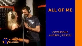 All of me (John Legend) Cover by Andrea Leuenberger & Pascal Viatte
