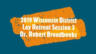 2019 WI District Lay Retreat - Session #3