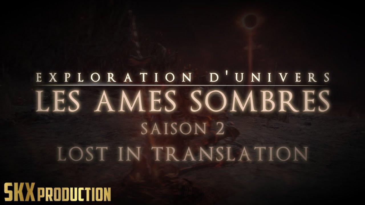 [FR] Dark Souls 3 Lore - Introduction - Explication de l'univers - S2E01