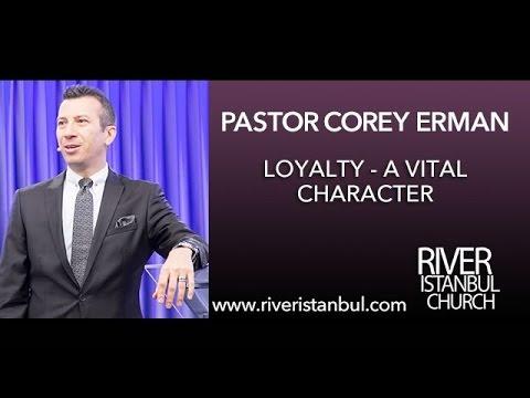Loyalty - A Vital Character - Pastor Corey Erman